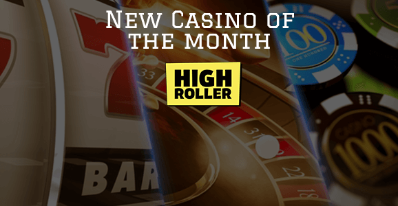 New Casino of the month High Roller Casino