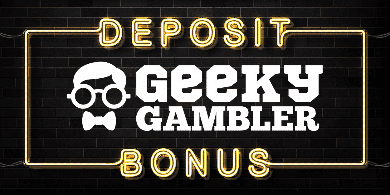 An image of the deposit bonus offer at Geeky Gambler