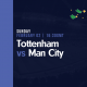 Tottenham vs Man City - Free Tips for Sunday 2nd February